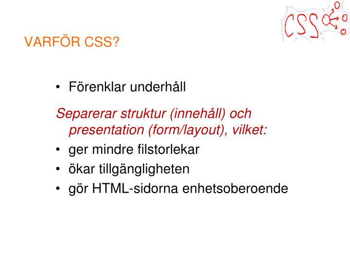 VARFÖR CSS?