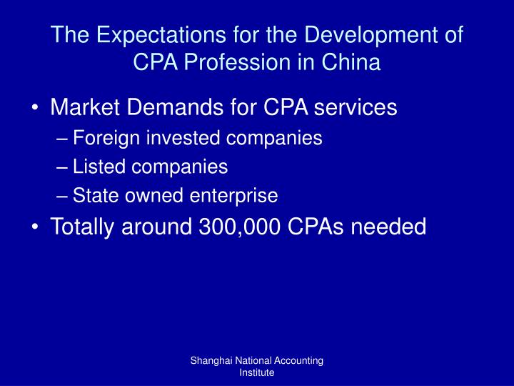 The Expectations for the Development of CPA Profession in China