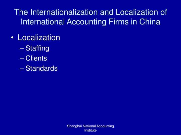 The Internationalization and Localization of International Accounting Firms in China