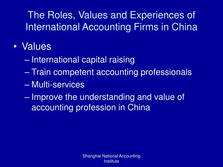 The Roles, Values and Experiences of International Accounting Firms in China