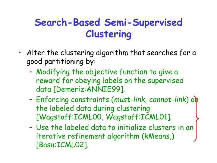 Search-Based Semi-Supervised Clustering