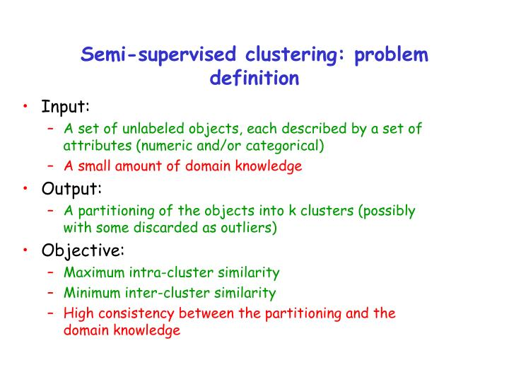 Semi-supervised clustering: problem definition