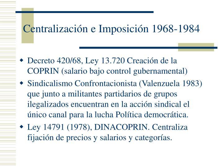 Centralización e Imposición 1968-1984