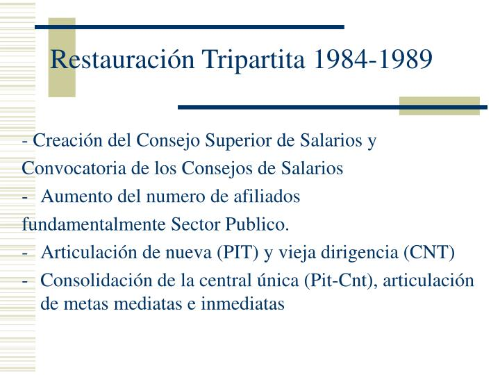 Restauración Tripartita 1984-1989