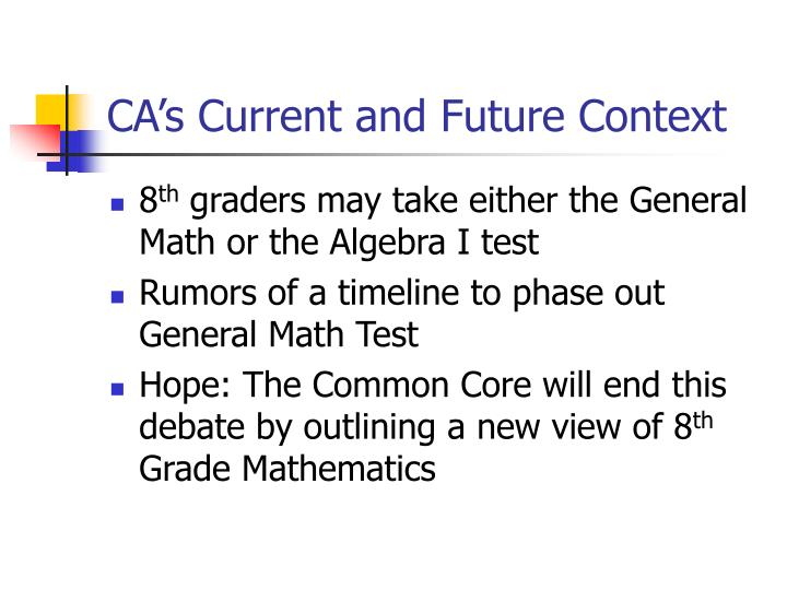 CA's Current and Future Context