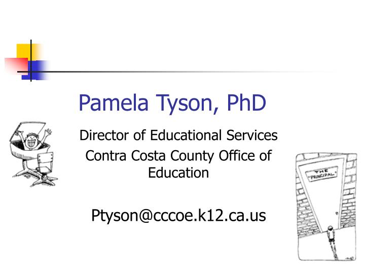 Pamela Tyson, PhD