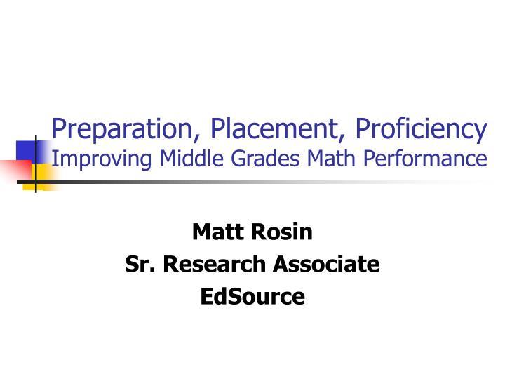 Preparation, Placement, Proficiency