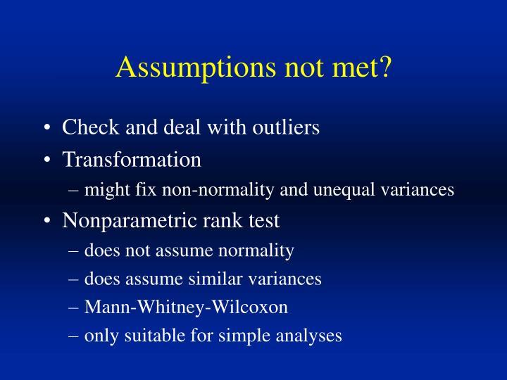 Assumptions not met?