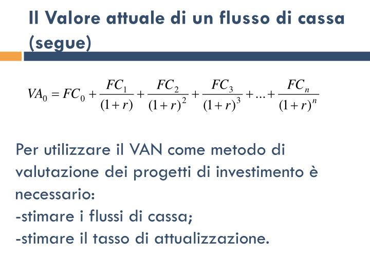Il Valore attuale di un flusso di cassa (segue)