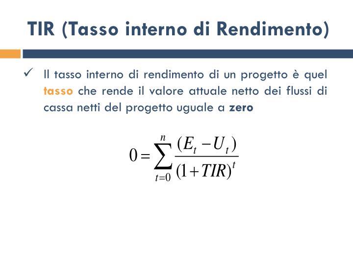 TIR (Tasso interno di Rendimento)