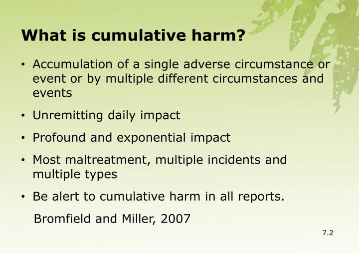 What is cumulative harm?