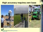 high accuracy requires own base