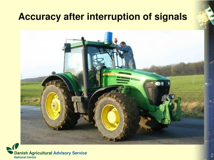 Accuracy after interruption of signals