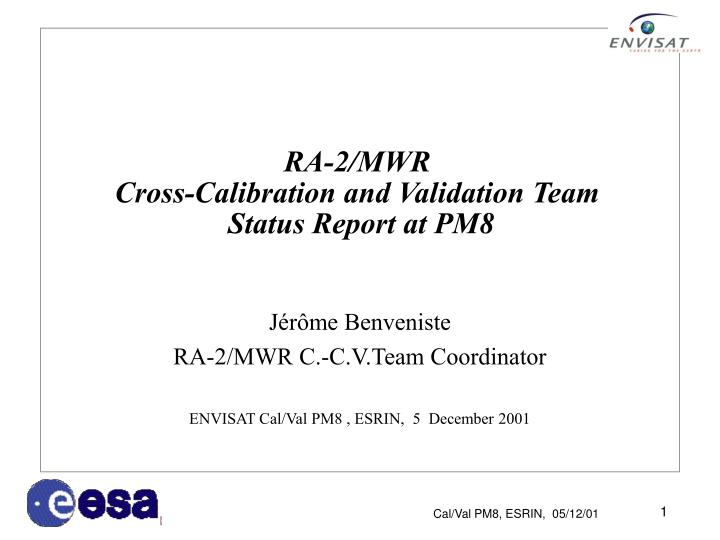 Ra 2 mwr cross calibration and validation team status report at pm8
