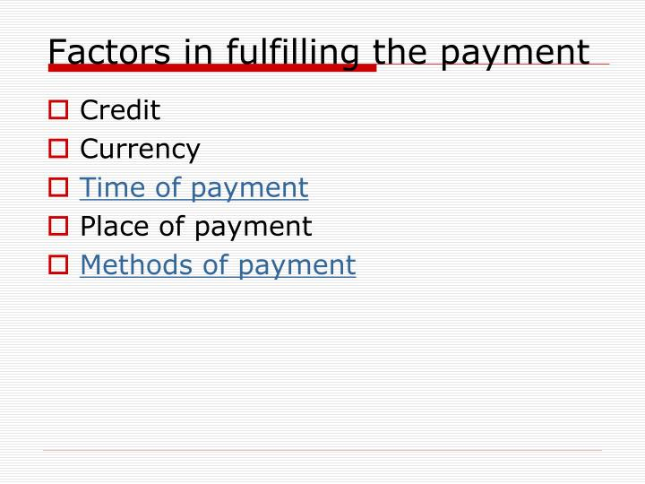 Factors in fulfilling the payment
