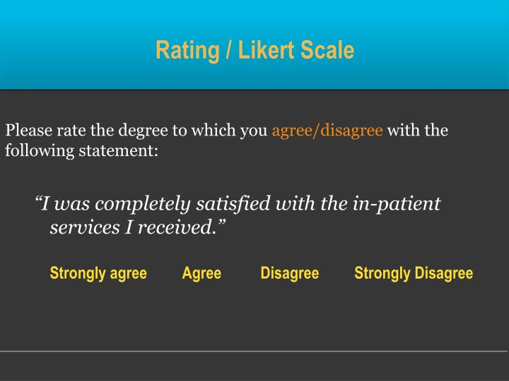 Rating / Likert Scale