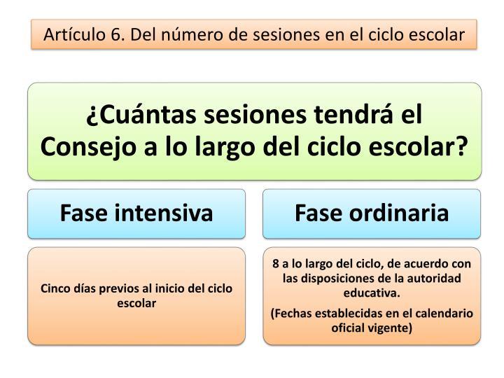 Artículo 6. Del número de sesiones en el ciclo escolar