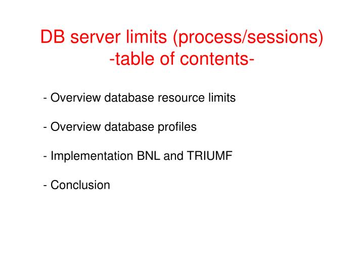 Db server limits process sessions table of contents