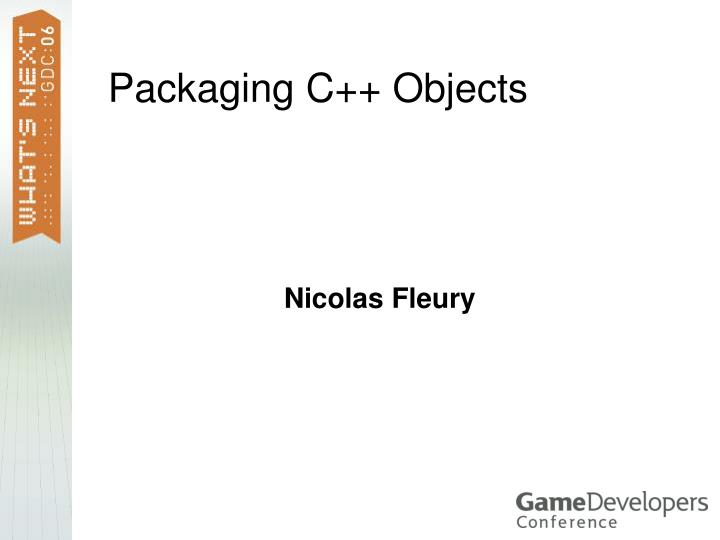 Packaging C++ Objects