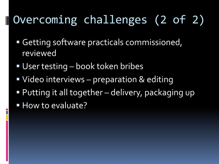 Overcoming challenges (2 of 2)