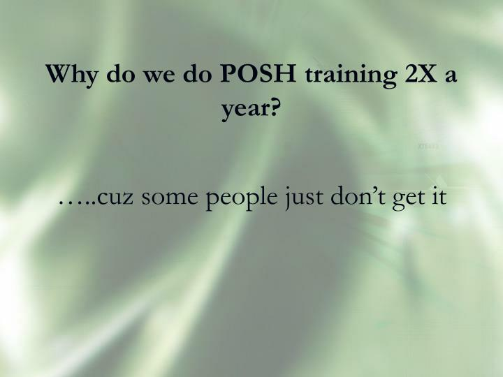 Why do we do posh training 2x a year