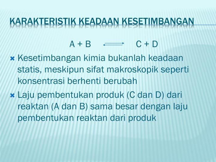 A + B        C + D