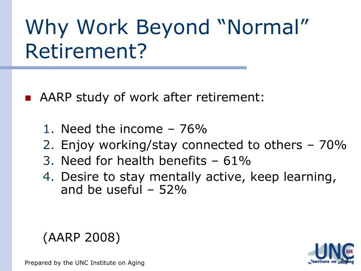 "Why Work Beyond ""Normal"" Retirement?"
