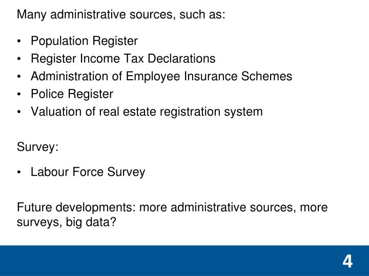 Many administrative sources, such as: