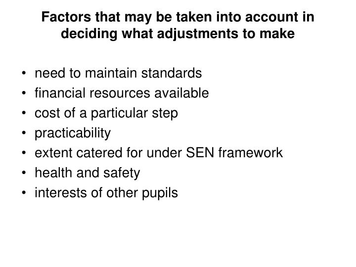 Factors that may be taken into account in deciding what adjustments to make
