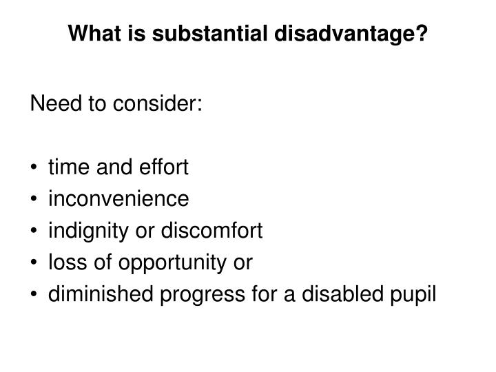 What is substantial disadvantage?