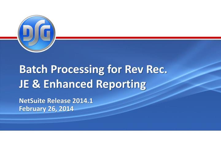 Batch Processing for Rev Rec.