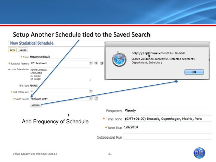 Setup Another Schedule tied to the Saved Search