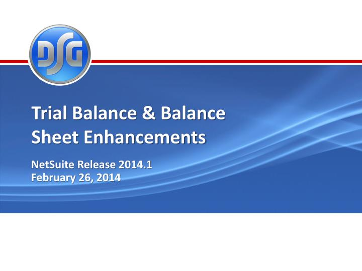 Trial Balance & Balance Sheet Enhancements