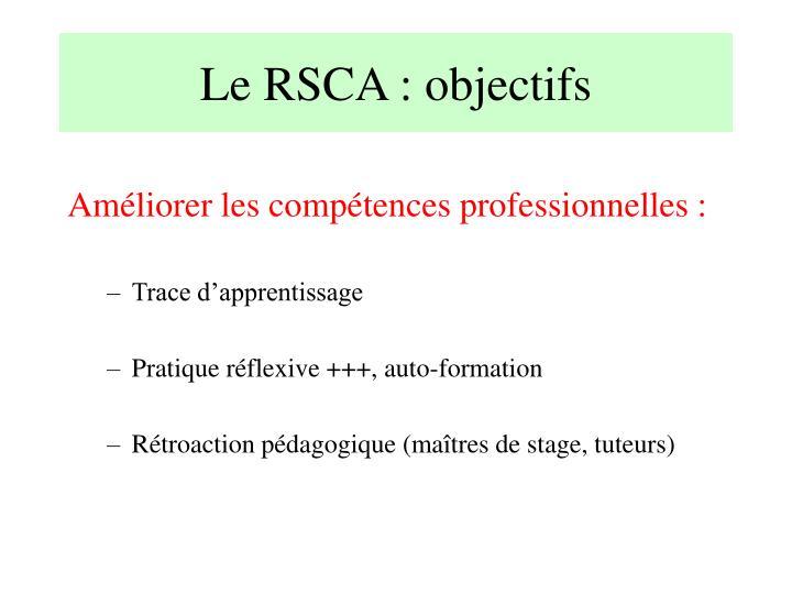 Le RSCA : objectifs