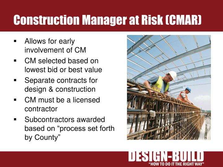Construction Manager at Risk (CMAR)