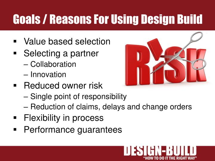 Goals / Reasons For Using Design Build