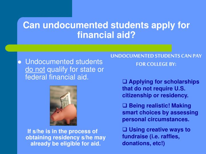 Can undocumented students apply for financial aid?