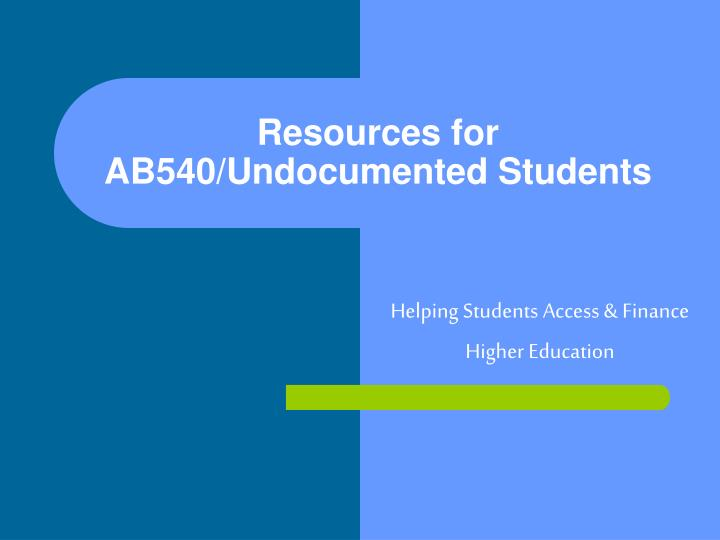 Resources for ab540 undocumented students