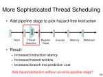 more sophisticated thread scheduling