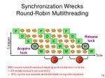 synchronization wrecks round robin multithreading