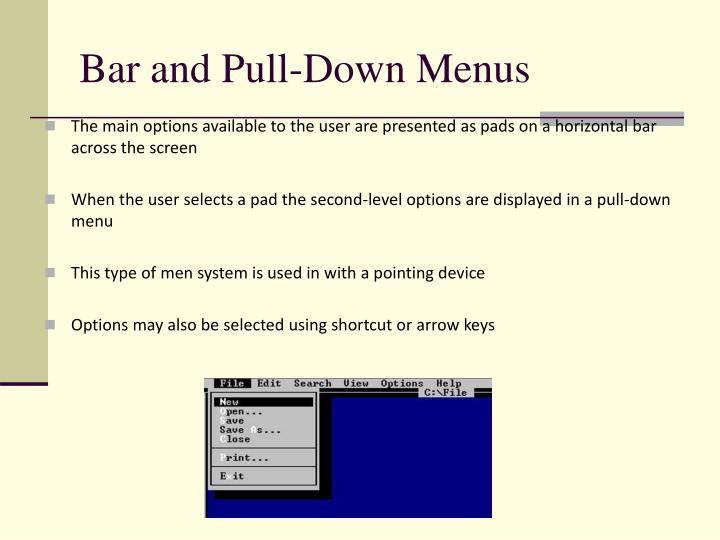 Bar and Pull-Down Menus