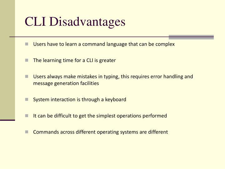 CLI Disadvantages