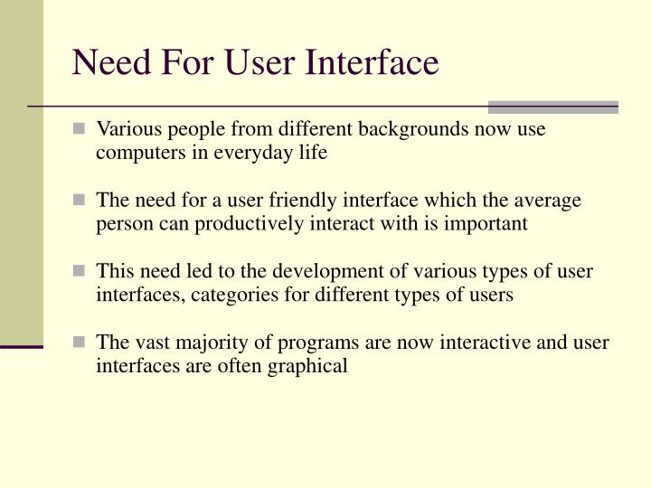 Need for user interface