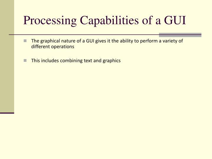 Processing Capabilities of a GUI