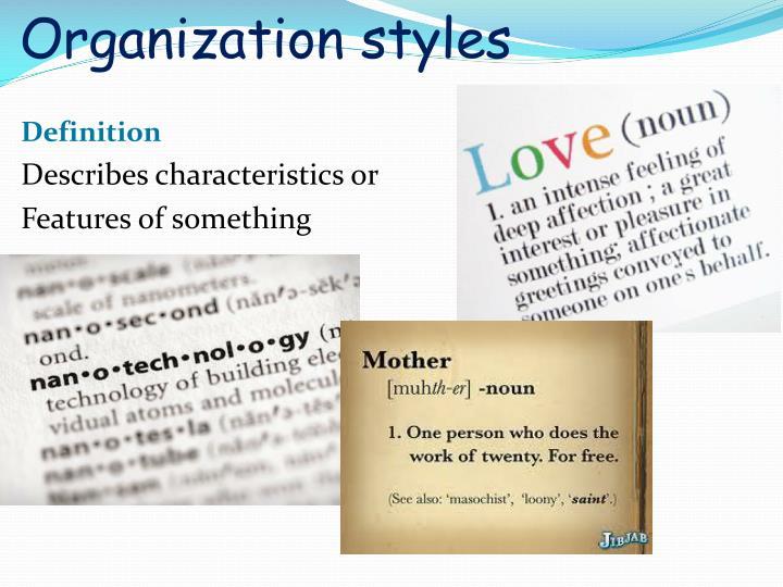 Organization styles