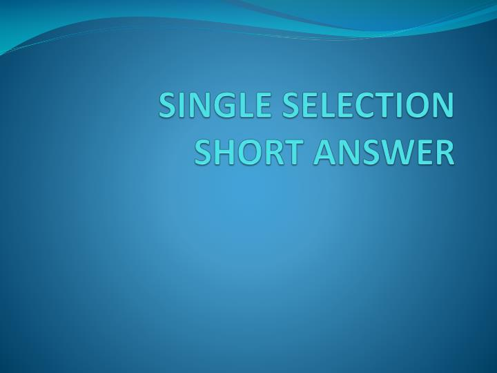 Single selection short answer