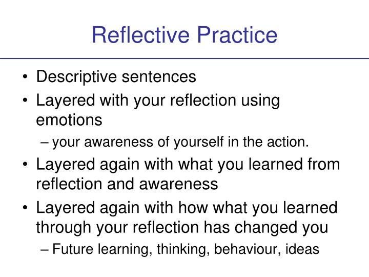 introduction and comments on reflective practice This video will provide you with a brief introduction to reflective practice an important part of the cpd cycle which will support you towards making the most of your learning  comments are.