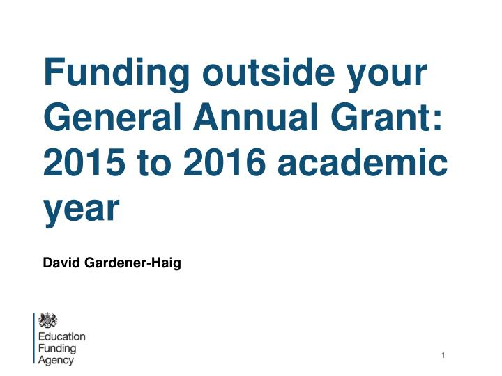 Funding outside your general annual grant 2015 to 2016 academic year
