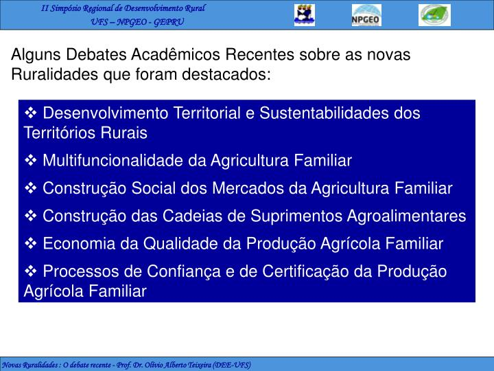 Alguns Debates Acadêmicos Recentes sobre as novas Ruralidades que foram destacados: