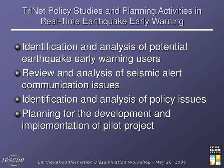 trinet policy studies and planning activities in real time earthquake early warning